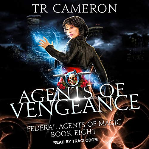 Agents of Vengeance Audiobook By TR Cameron, Martha Carr, Michael Anderle cover art