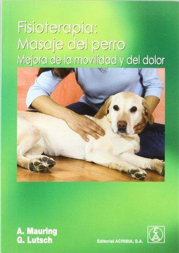 Fisioterapia: masaje del perro : mejora de la movilidad y del dolor