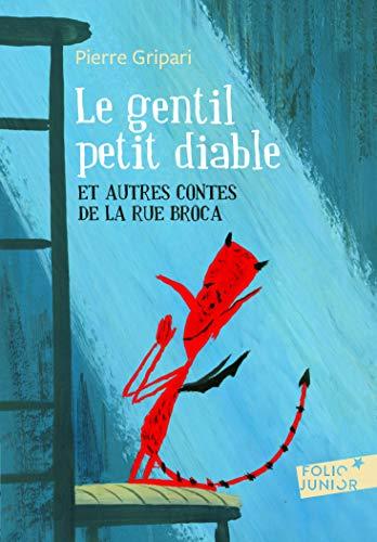 Le gentil petit diable et autres contes de la rue Broca - Folio Junior - A partir de 9 ans