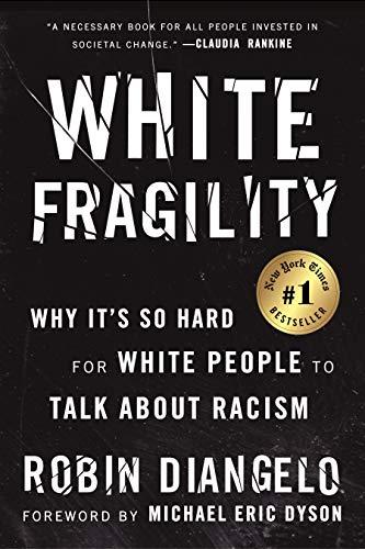 White Fragility: Why It's So Har...