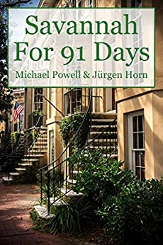 Savannah For 91 Days - 2016 Edition by [Michael Powell, Jürgen Horn]