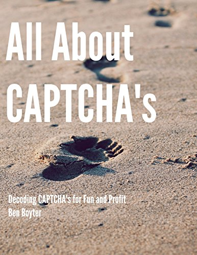 All About CAPTCHA's: Decoding CAPTCHA's for Fun and Profit (English Edition)