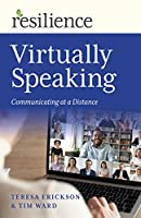 Virtually Speaking: Communicating at a Distance (Resilience)