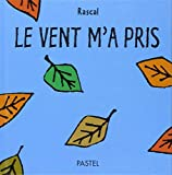 Le vent m'a pris (French edition) by Rascal(2004-04-19) - ECOLE DES LOISIRS - 01/01/2004