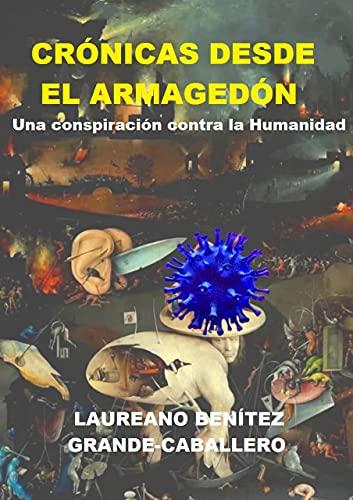 Crónicas desde el Armagedón: Una conspiración contra la Humanidad