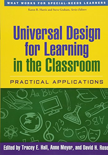 Universal Design for Learning in the Classroom: Practical Applications (What Works for Special-Needs Learners)