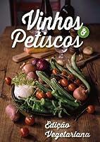 Vinhos e Petiscos - Edição Vegetariana (Portuguese Edition)