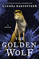 The Golden Wolf: A Novel (The Golden Wolf Saga (3))