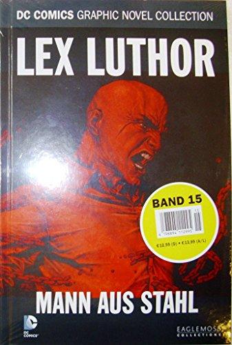 DC Comics Graphic Novel Collection 15: Lex Luthor - Mann aus Stahl
