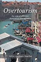 Overtourism: The Role of Effective Destination Management