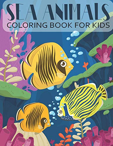 Sea Animals Coloring Book For Kids: 50 Unique, Beautiful and Cute Sea Creatures' Coloring Pages for Ages 4-8 Child and for Animal Lovers