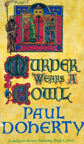 Murder Wears a Cowl (Hugh Corbett Mysteries, Book 6): A gripping medieval mystery of murder and religion