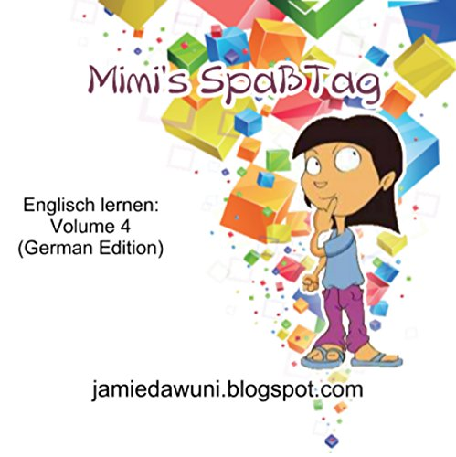 Mimi's Spaß Tag: Englisch Lernen [Mimi's Fun Day: Learn English], Volume 4 audiobook cover art
