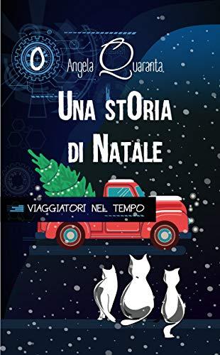Una storia di Natale (Viaggiatori nel Tempo Vol. 3)