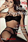 His Boss's Plaything (A Femdom Role-Reversal Humiliation Erotic Story) (English Edition)