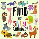 Find the Silly Animals!: A Funny Where's Wally Style Book for 2-5 Year