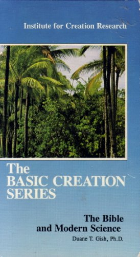 Great Price! The Basic Creation Series: The Bible and Modern Science with Duane T. Gish, Ph.D. (VHS)