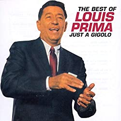 The Best Of Louis Prima : Just A Gigolo