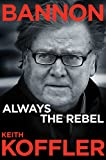 Bannon: Always the Rebel (English Edition)