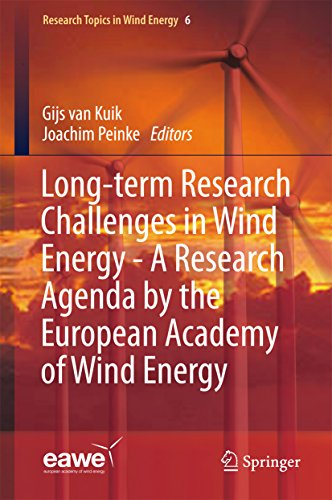 Long-term Research Challenges in Wind Energy - A Research Agenda by the European Academy of Wind Energy (Research Topics in Wind Energy Book 6)
