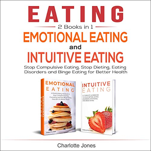 Eating: (2 Books in 1) Emotional Eating and Intuitive Eating Titelbild