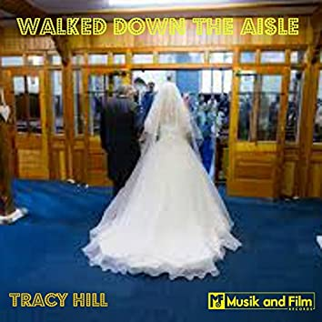 Walked Down the Aisle