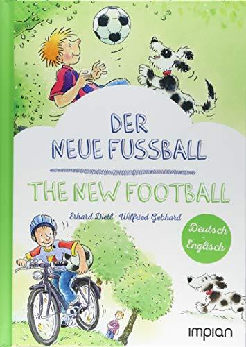Der neue Fußball / The new football: Zweisprachige Kinderbücher, Deutsch-Englisch