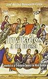 Invitados a tu mesa: Comentario a la Ordenación General del Misal Romano (Amigos de Orar)