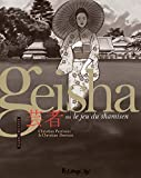 Geisha ou le jeu du shamisen, Tome 2 :...