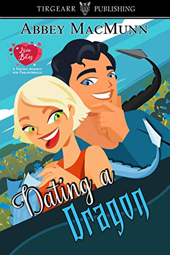 Dating a Dragon: Love Bites: A Dating Agency for Paranormals: #3 by [Abbey MacMunn]