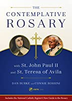 The Contemplative Rosary: With St. John Paul II and St. Teresa of Avila