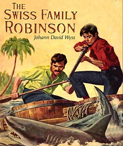 The Swiss Family Robinson: (illustrated) (English Edition)