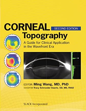 Corneal Topography: A Guide for Clinical Application in the Wavefront Era by Ming Wang (2011-11-30)
