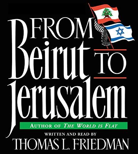 From Beirut to Jerusalem                   De :                                                                                                                                 Thomas L. Friedman                               Lu par :                                                                                                                                 Thomas L. Friedman                      Durée : 3 h et 2 min     Pas de notations     Global 0,0