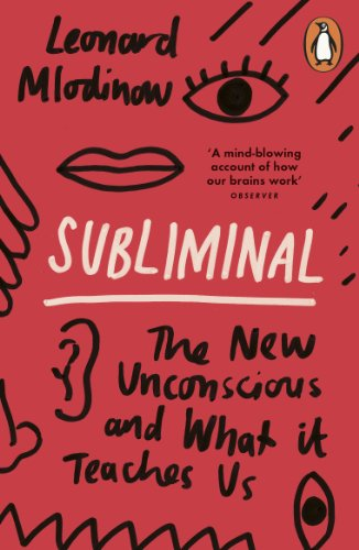 Subliminal: The New Unconscious and What it Teaches Us (English...