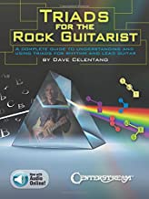 Triads for the Rock Guitarist: A Complete Guide to Understanding and Using Triads for Rhythm and Lead Guitar