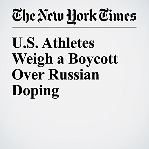 U.S. Athletes Weigh a Boycott Over Russian Doping cover art