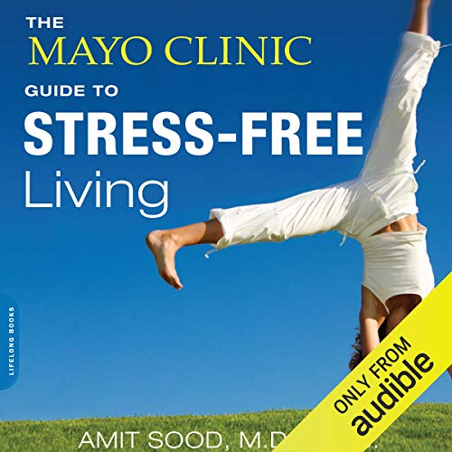 The Mayo Clinic Guide to Stress-Free Living audiobook cover art