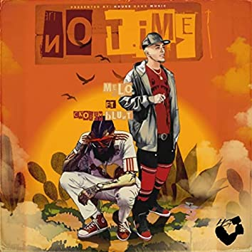 No Time (feat. Ckorey Blunt)
