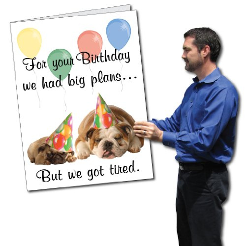 VictoryStore Jumbo Greeting Cards: Birthday Card (We Got Tired) 2' x 3' Card with Envelope