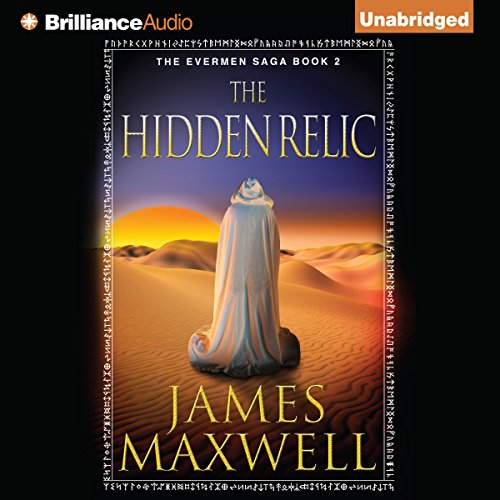 The Hidden Relic     The Evermen Saga, Book 2              By:                                                                                                                                 James Maxwell                               Narrated by:                                                                                                                                 Simon Vance                      Length: 13 hrs and 18 mins     343 ratings     Overall 4.5