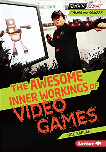 The Awesome Inner Workings of Video Games (ShockZone ™ — Games and...