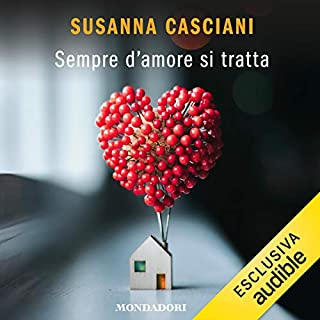 Sempre d'amore si tratta                   By:                                                                                                                                 Susanna Casciani                               Narrated by:                                                                                                                                 Sonia Colombo                      Length: 4 hrs and 59 mins     Not rated yet     Overall 0.0