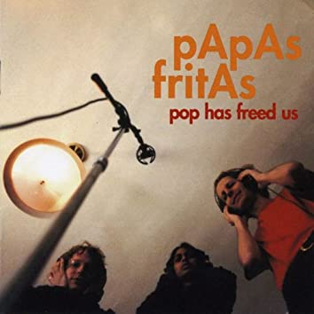 Pop Has Freed Us