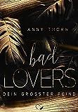 Bad Lovers: Dein größter Feind (Lovers - Band 1)
