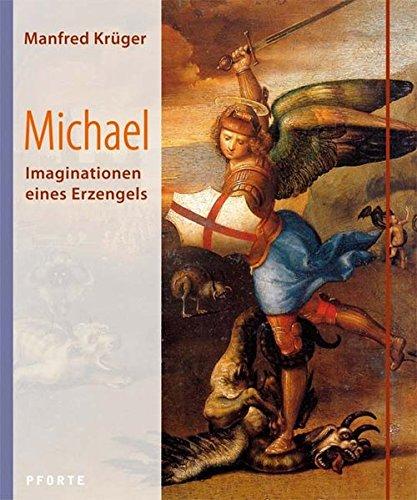 Michael: Imaginationen eines Erzengels
