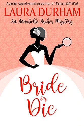 Bride or Die: A Humorous Cozy Mystery (Annabelle Archer Wedding Planner Mystery Book 16)