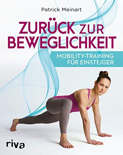 Zurück zur Beweglichkeit: Mobility-Training für Einsteiger