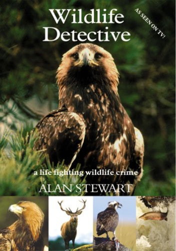 Wildlife Detective: A Life Fighting Wildlife Crime