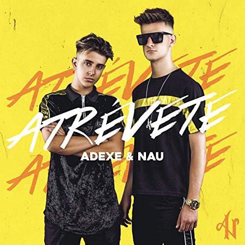 Adexe & Nau